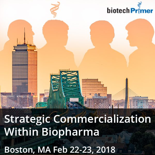 Biotech Primer Boston 2018 Strategic Commercialization