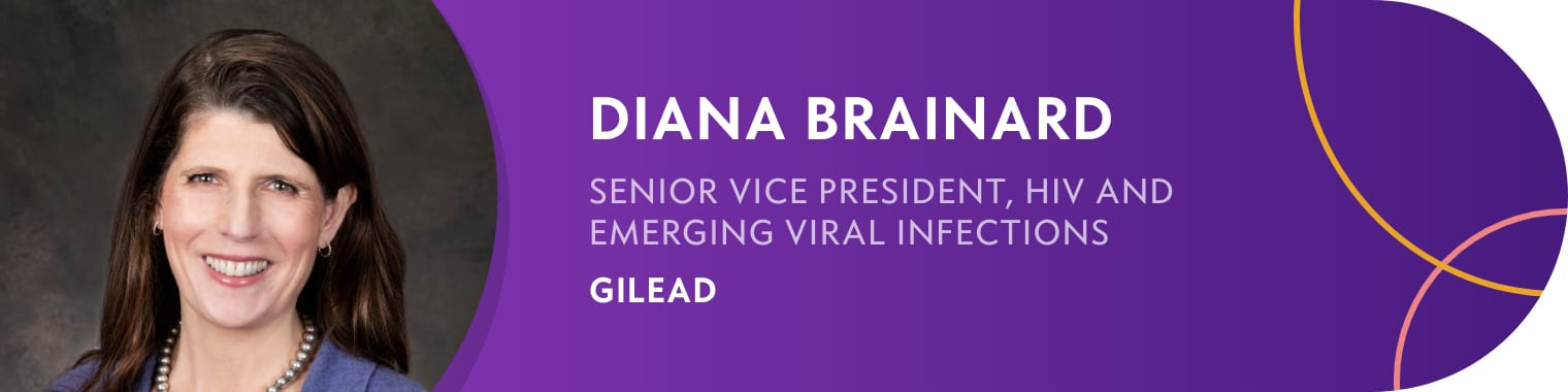 Diana Brainard - Senior Vice President, HIV and Emerging Viral Infections, Gilead